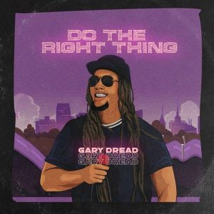 Gary Dread - Do The Right Thing