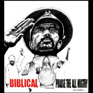 Biblical - Praise The All Migthy