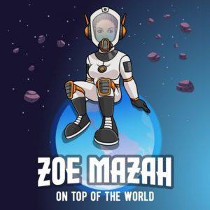 Zoe Mazah - On Top Of The World