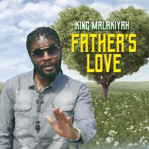 King Malakiyah - Father's Love