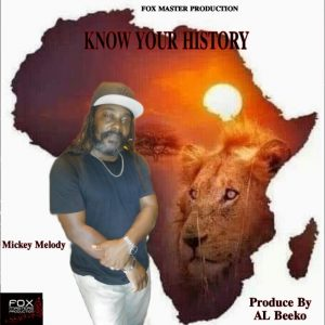 Mickey Melody - Know Your History