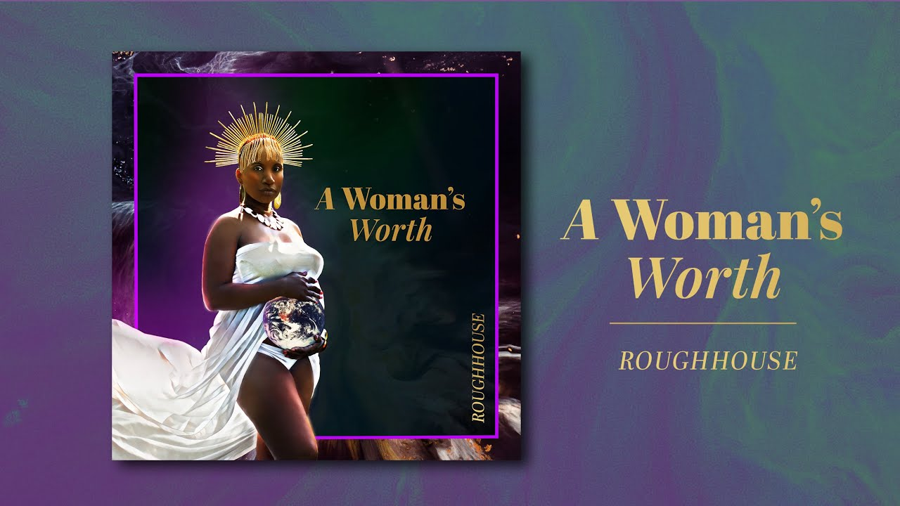 Video: Roughhouse - A Woman's Worth
