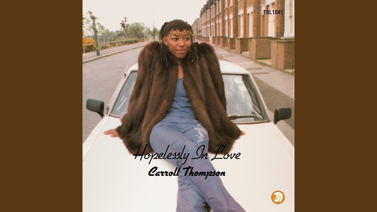 Carroll Thompson - Hopelessly In Love (40th Anniversary Expanded Edition)