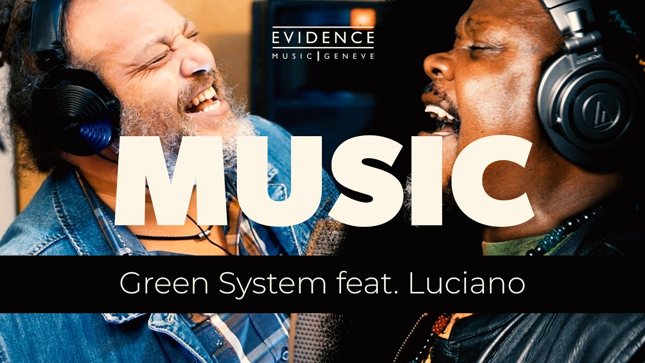 Video: Green System ft Luciano Messenjah - Music