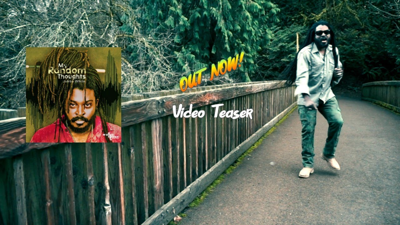 Video Teaser: Jubba White - My Random Thoughts