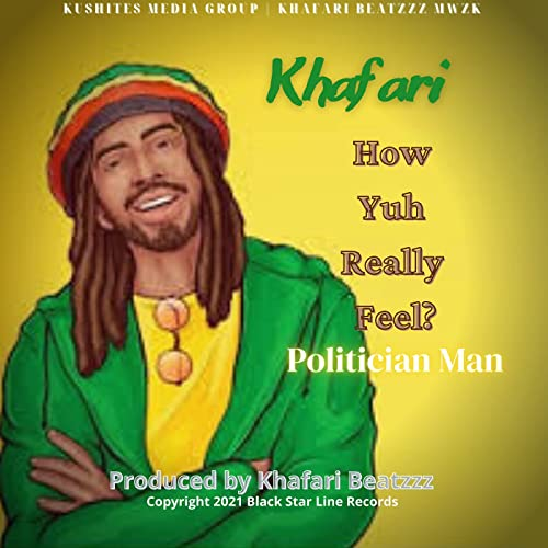 Khafari Moor - Politician Man (How Yuh Really Feel ?)