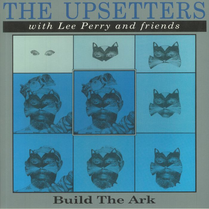 The Upsetters With Lee Perry & Friends - Build The Ark