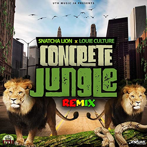 Snatcha Lion & Louie Culture - Concrete Jungle Remix