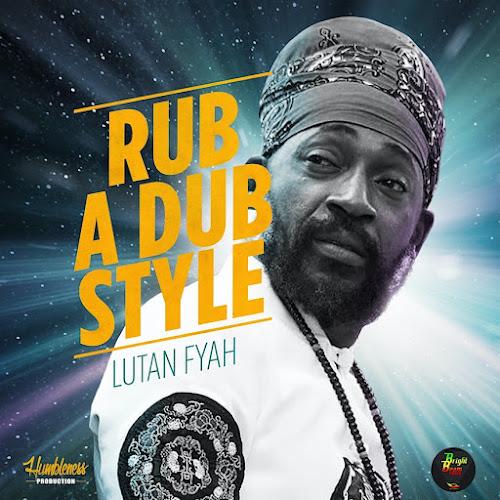 Lutan Fyah - Rub A Dub Style