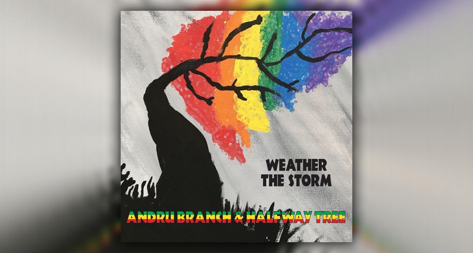 "Andru Branch & Halfway Tree Release ""Weather The Storm"" Album"