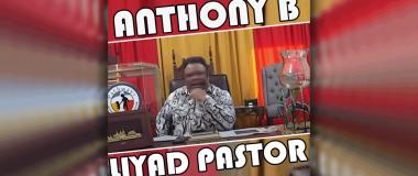Audio: Anthony B - Liyad Pastor