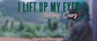Video: Anthony Cruz - I Lift Up My Eyes