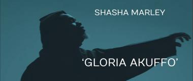 Video: Shasha Marley - Gloria Akuffo